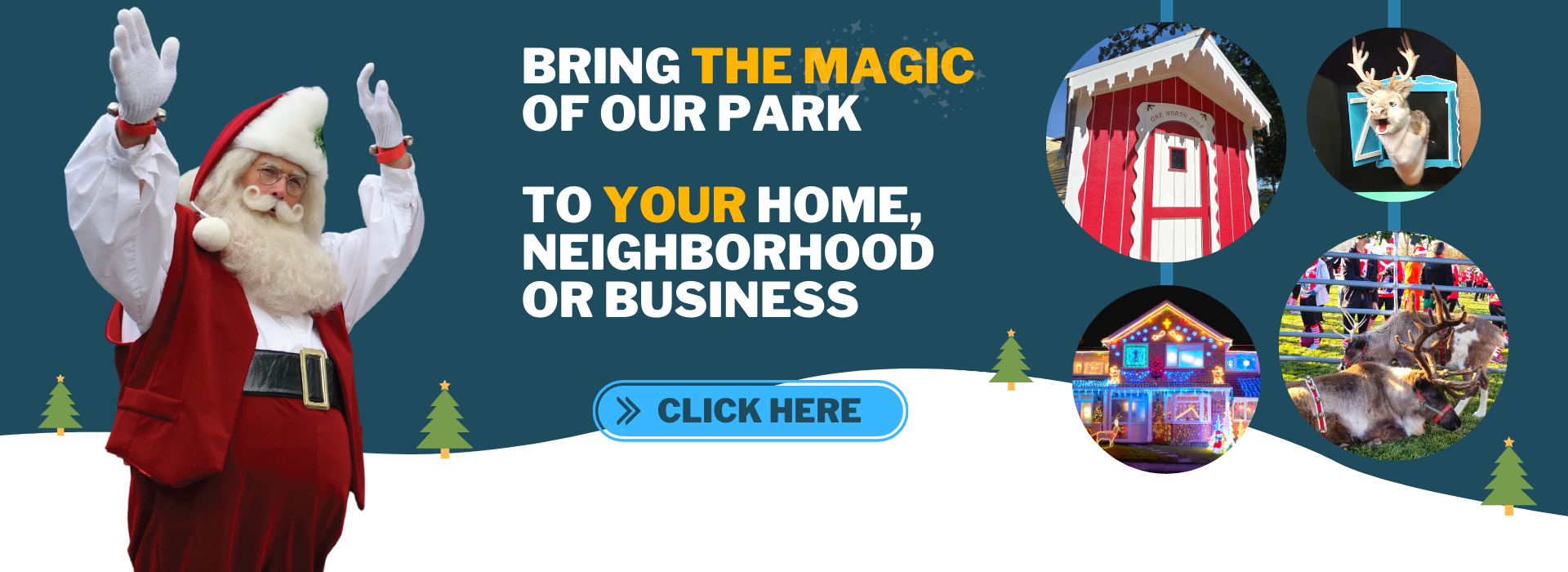bring the magic of our park to your home or business