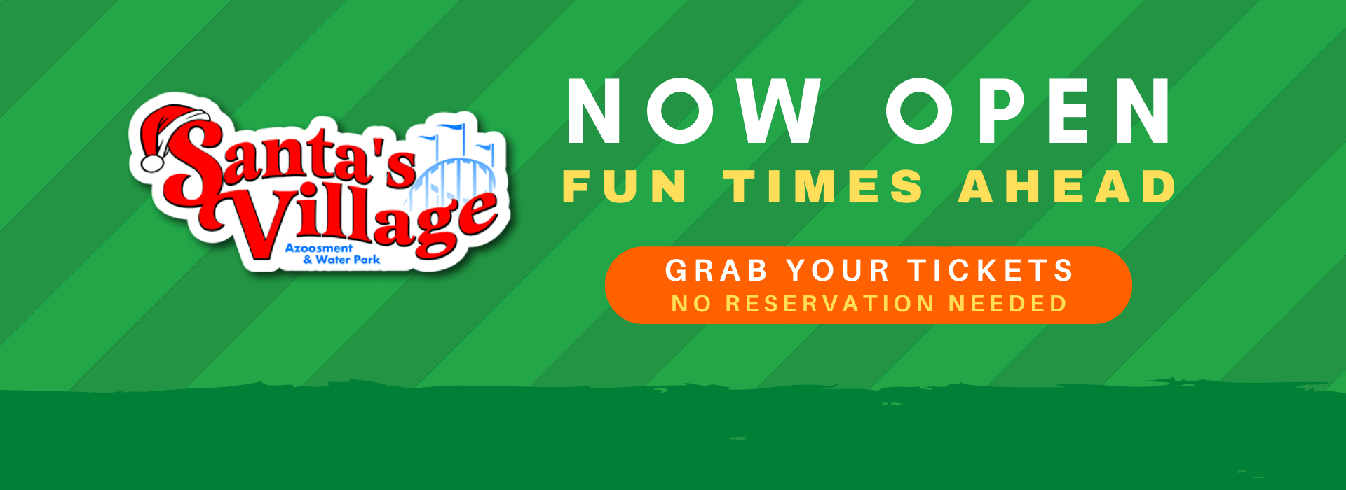 Green banners saying Santa's Village is now open!